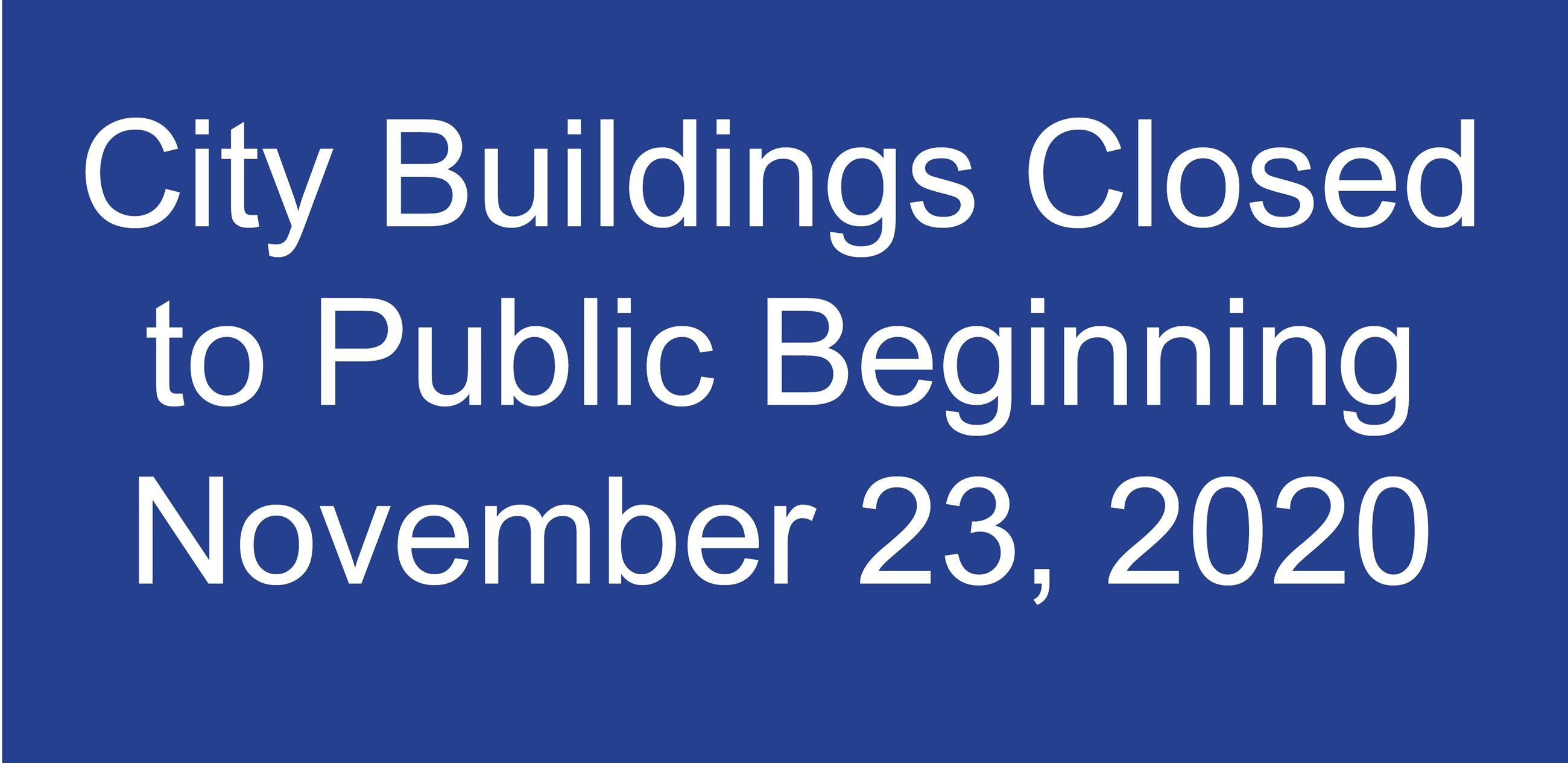 City buildings closed Nov 23
